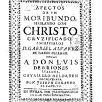 3474 - ALVAREZ DE TOLEDO, Gabriel, Afectos de vn moribundo hablando con Christo cruzificado.pdf