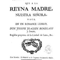 3469 - BENEGASI Y LUJAN, José Joaquin, Respetuosa suplica que a la Reyna Madre hace en un romance lyrico, 1726-1784.pdf